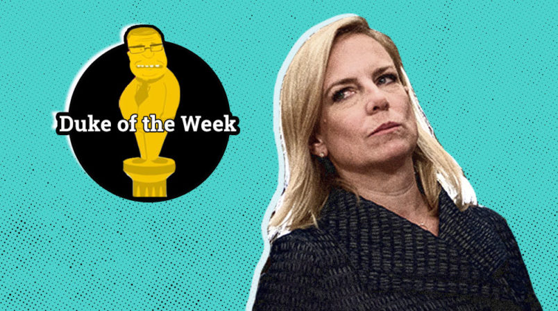 Kirstjen Nielsen Is Our Duke Of The Week